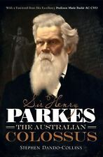 Sir Henry Parkes: The Australian Colossus, Dando-Collins, Stephen, New Books