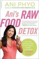 ANI'S RAW FOOD DETOX Easy Plan get Lighter Tighter NEW book Phyo diet nutrition