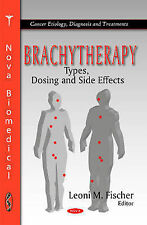 Brachytherapy: Types, Dosing & Side Effects (Cancer Etiology, Diagnosis and Trea