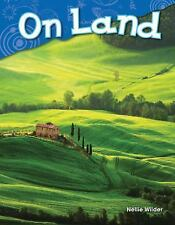 Science Readers Content and Literacy: On Land by Nellie Wilder (2014,...