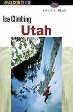 ICE CLIMBING IN UTAH By David S. Black PB BRAND NEW Free Shipping