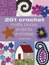 201 Crochet Motifs, Blocks, Projects and Ideas, Griffiths, Melody, Good Book
