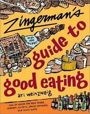 Zingerman's Guide to Good Eating: How to Choose the Best Bread, Cheeses, Olive