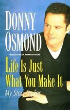 Life is Just What You Make It: My Story So Far by Osmond, Donny with Patricia Ro