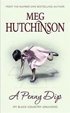 A Penny Dip: My Black Country Girlhood Hutchinson, Meg Very Good Book