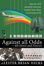Against All Odds-4th Down and Forever: How the 1970 Marshall University Football
