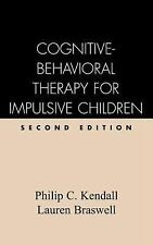 Cognitive-Behavioral Therapy for Impulsive Children, Second Edition Kendall PhD