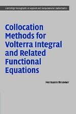 COLLOCATION METHODS FOR VOLTERRA INTEGRAL AND RELATED - NEW HARDCOVER BOOK