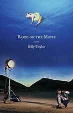 NEW - Based on the Movie: A Novel by Taylor, Billy