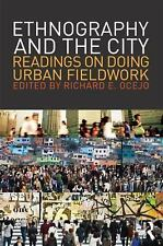 Ethnography and the City: Readings on Doing Urban Fieldwork (The Metropolis and