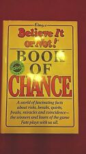Ripley's Believe It or Not! : Book of Chance by Ripley's Believe It Or Not!...