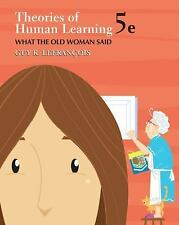Theories of Human Learning: What the Old Woman Said (Available Titles CengageNO
