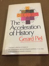 The Acceleration Of History Gerard Piel First Edition Hardcover With DJ