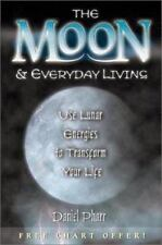 The Moon & Everyday Living: Use Lunar Energies to Transform Your Life