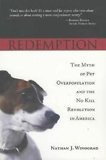 Redemption: The Myth of Pet Overpopulation and the No Kill Revolution-ExLibrary