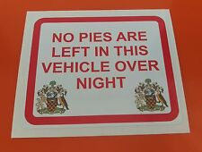 "funny car/van warning sticker ""no pies are left in this vehicle overnight"""