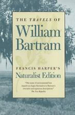 The Travels of William Bartram : Naturalist Edition by William Bartram (1998,...