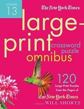 The New York Times Large-Print Crossword Puzzle Omnibus Volume 13 : 120...
