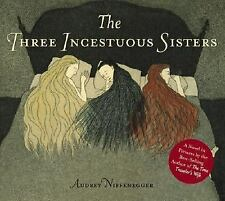 The Three Incestuous Sisters: An Illustrated Novel