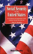 Social Security in the United States: An Analysis and Appraisal of the-ExLibrary
