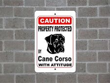Property protected by Cane Corso dog breed with attitude metal sign #B