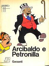 [141] ARCIBALDO E PETRONILLA ed. Garzanti 1966 Vol. Cart. Sovrac. Ottimo