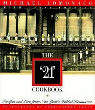 """The """"21"""" Cookbook Recipes and Lore from New York's Fabled Restaurant"""