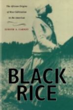 Black Rice: The African Origins of Rice Cultivation in the Americas by Judith A