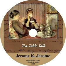 Tea Table Talk, Classic Conversation Audiobook by Jerome K Jerome on 1 MP3 CD