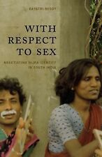 With Respect to Sex: Negotiating Hijra Identity in South India (Worlds of Desire