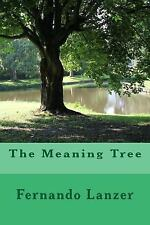 The Meaning Tree by Fernando Lanzer (2015, Paperback)