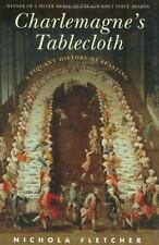 Charlemagne's Tablecloth: A Piquant History of Feasting-ExLibrary