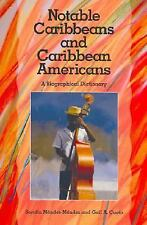Notable Caribbeans and Caribbean Americans: A Biographical Dictionary