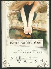 Come as You Are : An Open Invitation from the Heart of God by Sheila Walsh (2005
