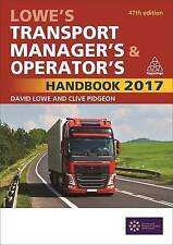 Lowe's Transport Manager's and Operator's Handbook 2017, David Lowe