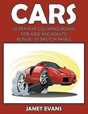 Cars : Super Fun Coloring Books for Kids and Adultscars: Super Fun Coloring...