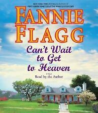 Can't Wait to Get to Heaven by Fannie Flagg (2006, CD, Abridged)