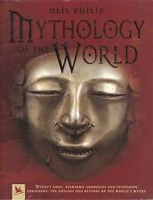 Mythology of the World (Kingfisher 2001 1st 1) Neil Philip