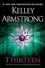 The Otherworld: Thirteen by Kelley Armstrong (2012, Hardcover)