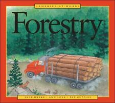 America at Work: Forestry by Ann Love and Jane Drake (1996, Hardcover)