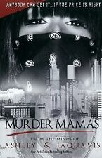 Murder Mamas by JaQuavis Coleman and Ashley Antoinette (2011, Paperback)