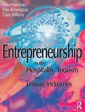 Entrepreneurship in the Hospitality, Tourism and Leisure Industries by Rimmingt