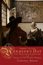 Vermeer's Hat: The Seventeenth Century and the Dawn of the Global World, Brook,