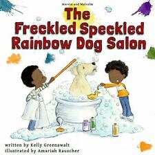 Marvin and Malcolm in the Freckled Speckled Rainbow Dog Salon by Kelly...