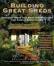 Building Great Sheds: Creative Ideas & Easy Instructions for Simple Structures -