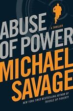 Abuse of Power: Dr. Michael Savage, a Jack Hatfield high-intensity thriller 2011