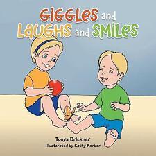 Giggles and Laughs and Smiles by Tonya Brickner (2015, Paperback)