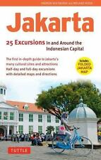 Jakarta: 25 Excursions in and around the Indonesian Capital by Whitmarsh, Andre