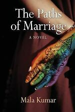 The Paths of Marriage by Mala Kumar (2014, Paperback)