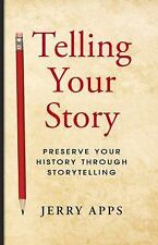 Telling Your Story by Jerry Apps (2016, Paperback)